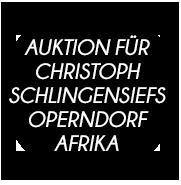 AUKTION FÜR CHRISTOPH SCHLINGENSIEFS OPERNDORF AFRIKA